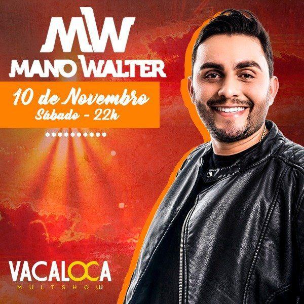 Mano Walter - Vacaloca Multshow - 10/11/18 - Mogi das Cruzes - SP