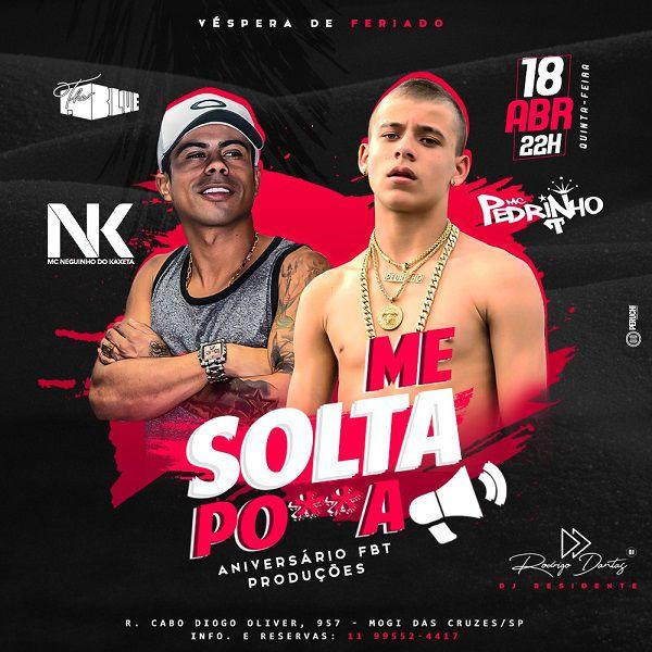 Me Solta Po**a - The Blue - 18/04/19 - Mogi das Cruzes - SP