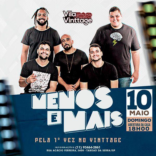 Menos é Mais - Vila Vinttage - 10/05/20 - Taboão da Serra - SP