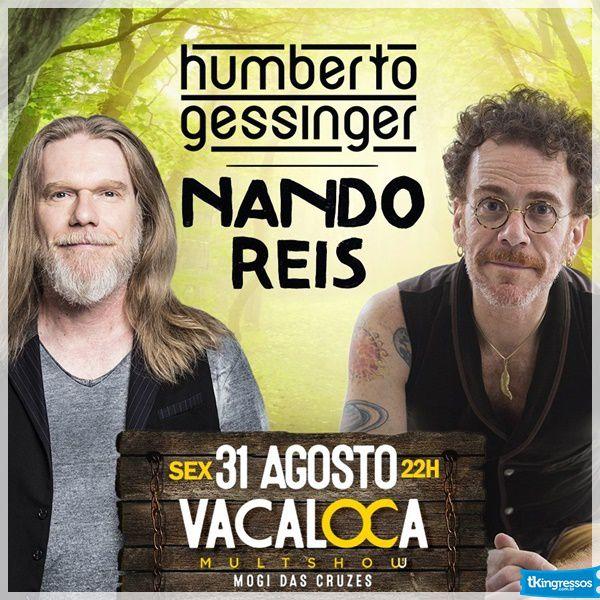Nando Reis e Humberto Gessinger - Vacaloca Multshow - 31/08/18 - Mogi das Cruzes - SP