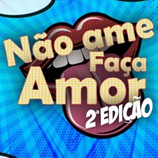 Não Ame Faça Amor - 15/11/19 - Palmital - SP