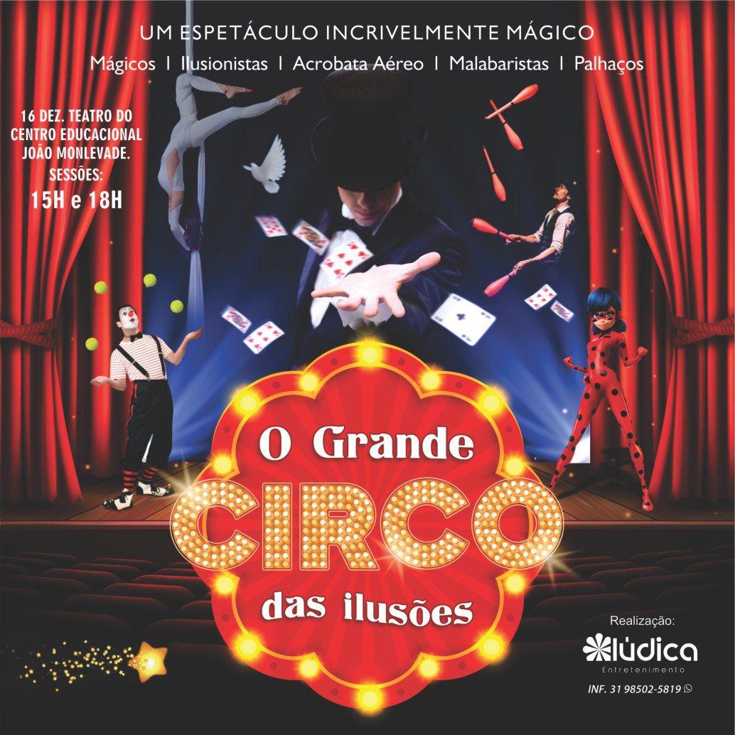 O Grande Circo 18h00 - 16/12/18 - João Monlevade - MG