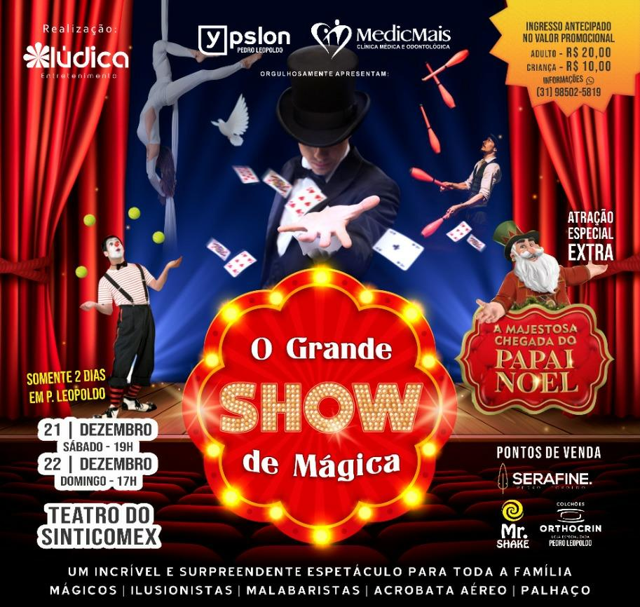 O Grande Show de Mágica - 22/12/19 - Pedro Leopoldo - MG