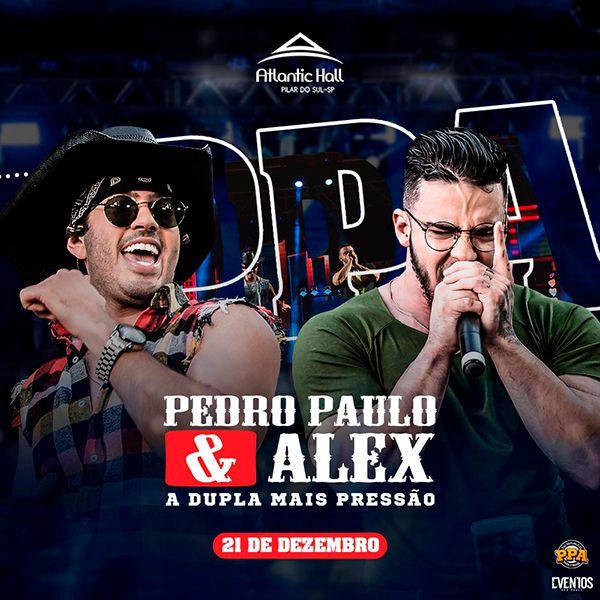 Pedro Paulo & Alex - Atlantic Hall - 21/12/19 - Pilar do Sul - SP