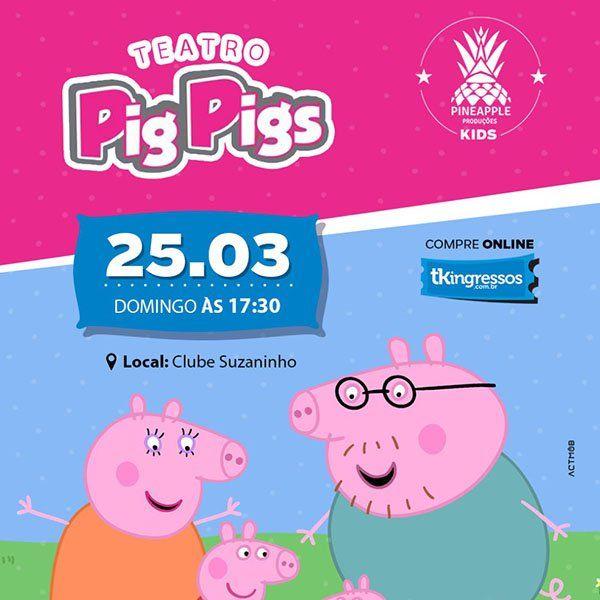 Pig Pigs Brincando e Cantando - 25/03/18 - Suzano - SP