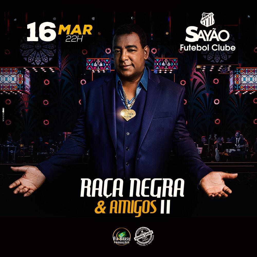 Raça Negra & Amigos II - Via Brasil - 16/03/19 - Araras - SP