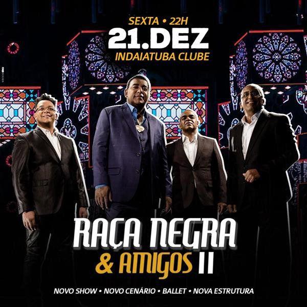 Raça Negra & Amigos II - Via Brasil - 21/12/18 - Indaiatuba - SP