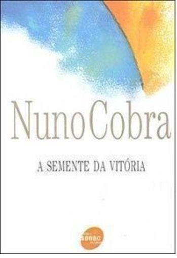 Livro - A Semente Da Vitória Nuno Cobra