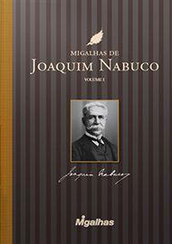 Livro - Migalhas de Joaquim Nabuco Volume I