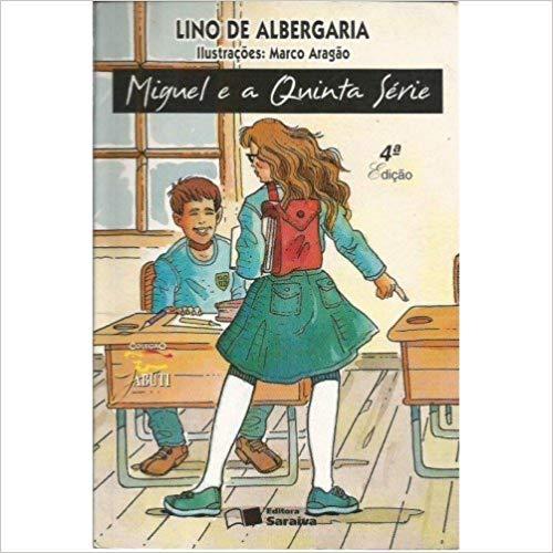 Livro - Miguel e a Quinta Série 3ª Edição