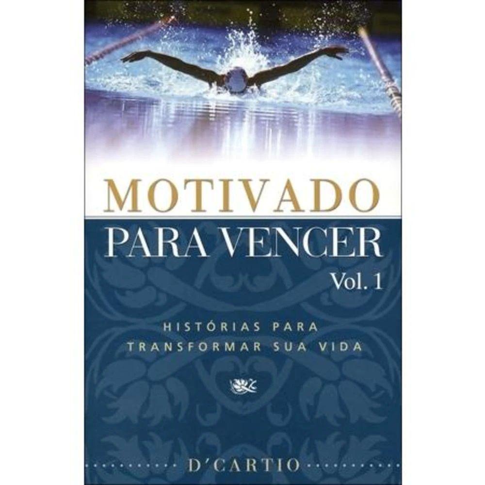 Livro - Motivado Para Vencer Vol.1 - Histórias Para Transformar Sua Vida