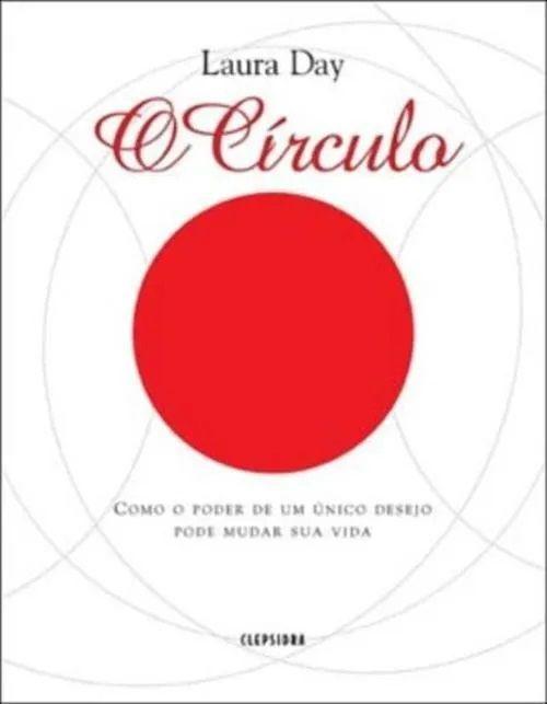 Livro - O Círculo - Como O Poder De Um Desejo Pode Mudar A Sua Vida