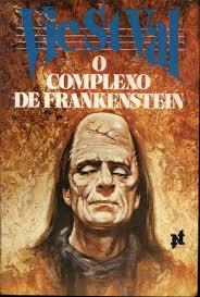 Livro - O Complexo De Frankenstein Vic St. Val