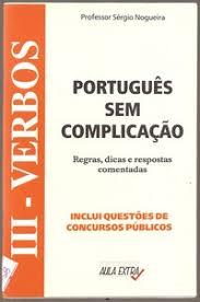 Livro - Português Sem Complicação -  III Verbos