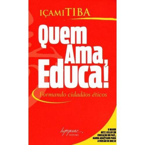 Livro - Quem Ama, Educa! Formando Cidadãos Éticos Içami Tiba