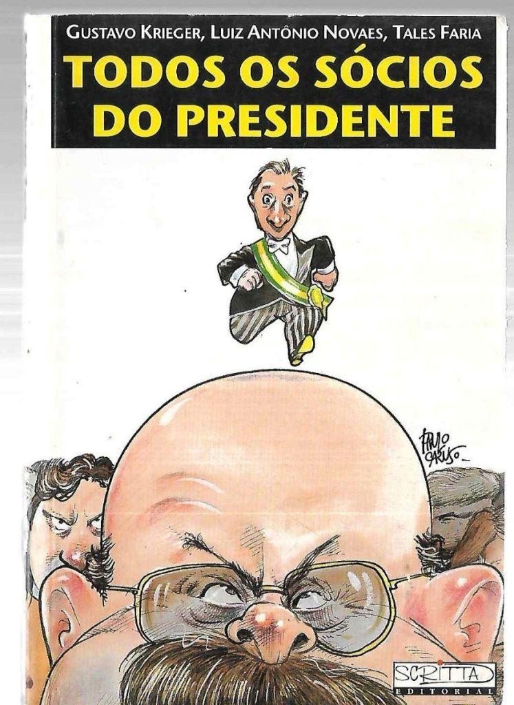 Livro - Todos Os Sócios Do Presidente - Gustavo Krieger 1992
