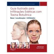 Livro - Guia Ilustrado para Infiltrações Estéticas com Toxina Botulínica - Base, Localização, Utilidades 1ª Edição