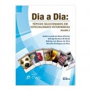 Livro - Dia a Dia: Tópicos Selecionados em Especialidades Veterinárias Volume 2