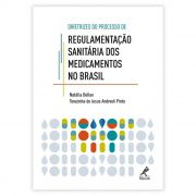 Livro - Diretrizes do Processo de Regulamentação Sanitária dos Medicamentos no Brasil 1ª Edição 2016