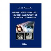 Livro - Doenças Respiratórias nos Equinos e seus Métodos de Diagnostico por Imagem 1ª Edição