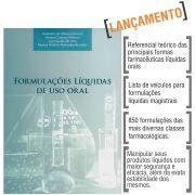 Livro - Formulações Líquidas de Uso Oral 5ª Edição 2019
