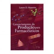 Livro - Gerenciamento da Produção para Farmacêuticos 1ª Edição