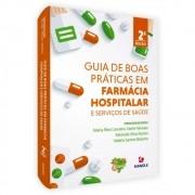 Livro - Guia de Boas Práticas em Farmácia Hospitalar e Serviços de Saúde 2ª Edição