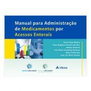 Livro - Manual para Administração de Medicamentos por Acessos Enterais 1ª Edição