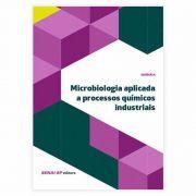 Livro - Microbiologia Aplicada A Processos Químicos Industriais - Coleção Química 1ª Edição 2015
