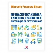 Livro - Nutracêutica Clínica, Estética, Esportiva e Prescrição de Fitoterápicos 1ª Edição