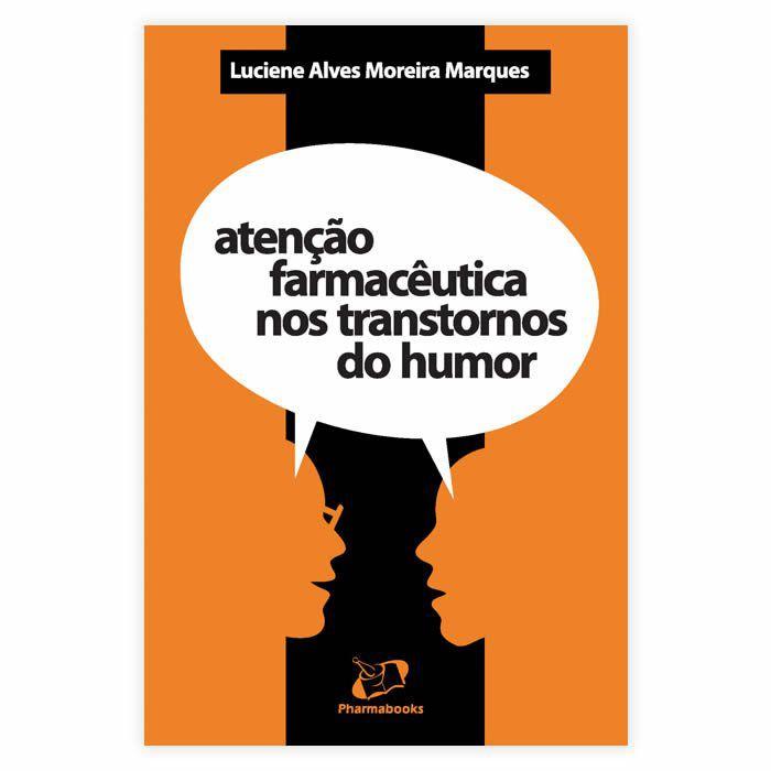 Livro - Atenção Farmacêutica nos Transtornos de Humor 1ª Edição