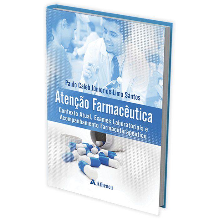 Livro - Atenção Farmacêutica Contexto Atual, Exames Laboratoriais e Acompanhamento Farmacoterapêutico 1ª Edição 2016