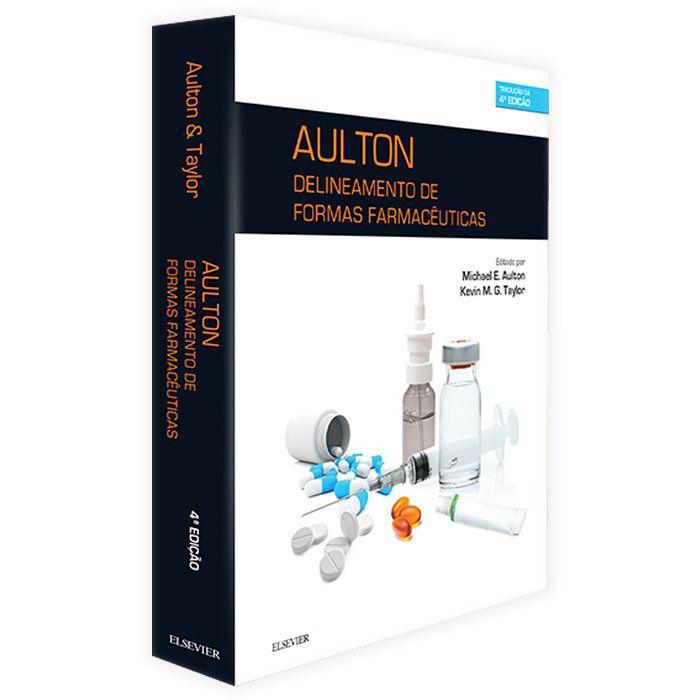 Livro - Aulton Delineamento de Formas Farmacêuticas 4ª Edição 2016