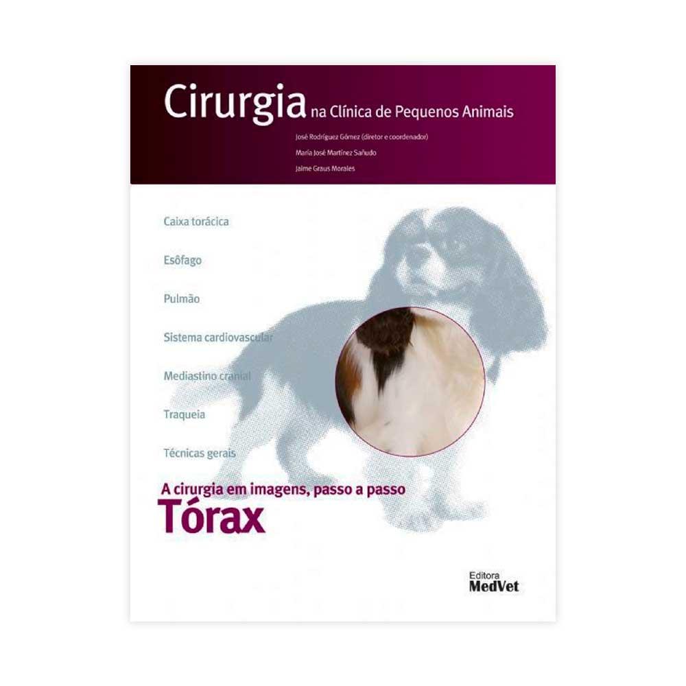Livro - Cirurgia na Clínica de Pequenos Animais - Torax 1ª Edição