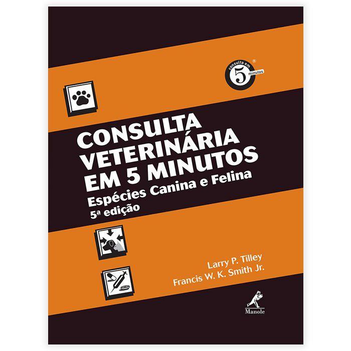 Livro - Consulta Veterinária em 5 Minutos - Espécies Canina e Felina 5ª Edição 2015