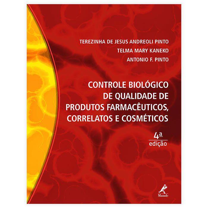 Livro - Controle Biológico de Qualidade de Produtos Farmacêuticos, Correlatos e Cosméticos 4ª Edição