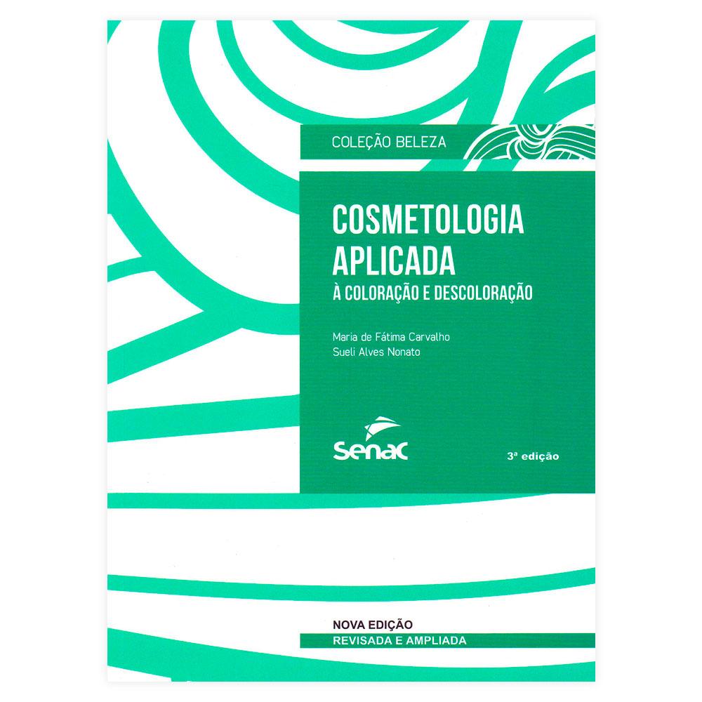 Livro - Cosmetologia Aplicada a Coloração e Descoloração 3ª Edição