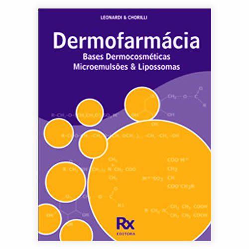Livro - Dermofarmácia: Bases Dermocosméticas Microemulsões Lipossomas
