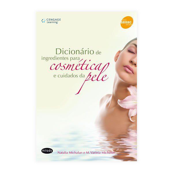 Livro - Dicionário de Ingredientes para Cosmética e Cuidados da Pele 3ª Edição