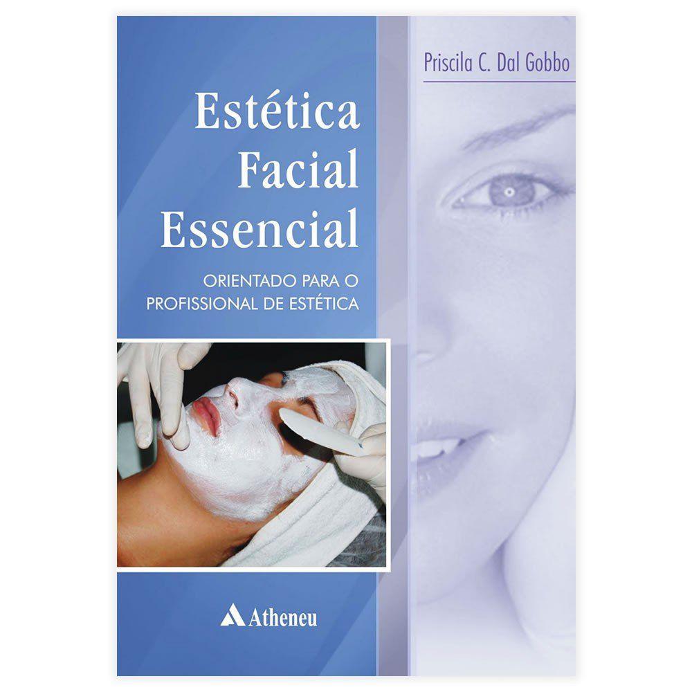 Livro - Estética Facial Essencial - Orientações Para O Profissional de Estética 1º Edição