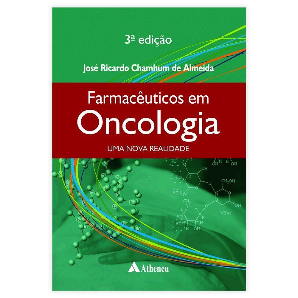 Livro - Farmacêuticos Em Oncologia - Uma Nova Realidade 3ª Edição 2017