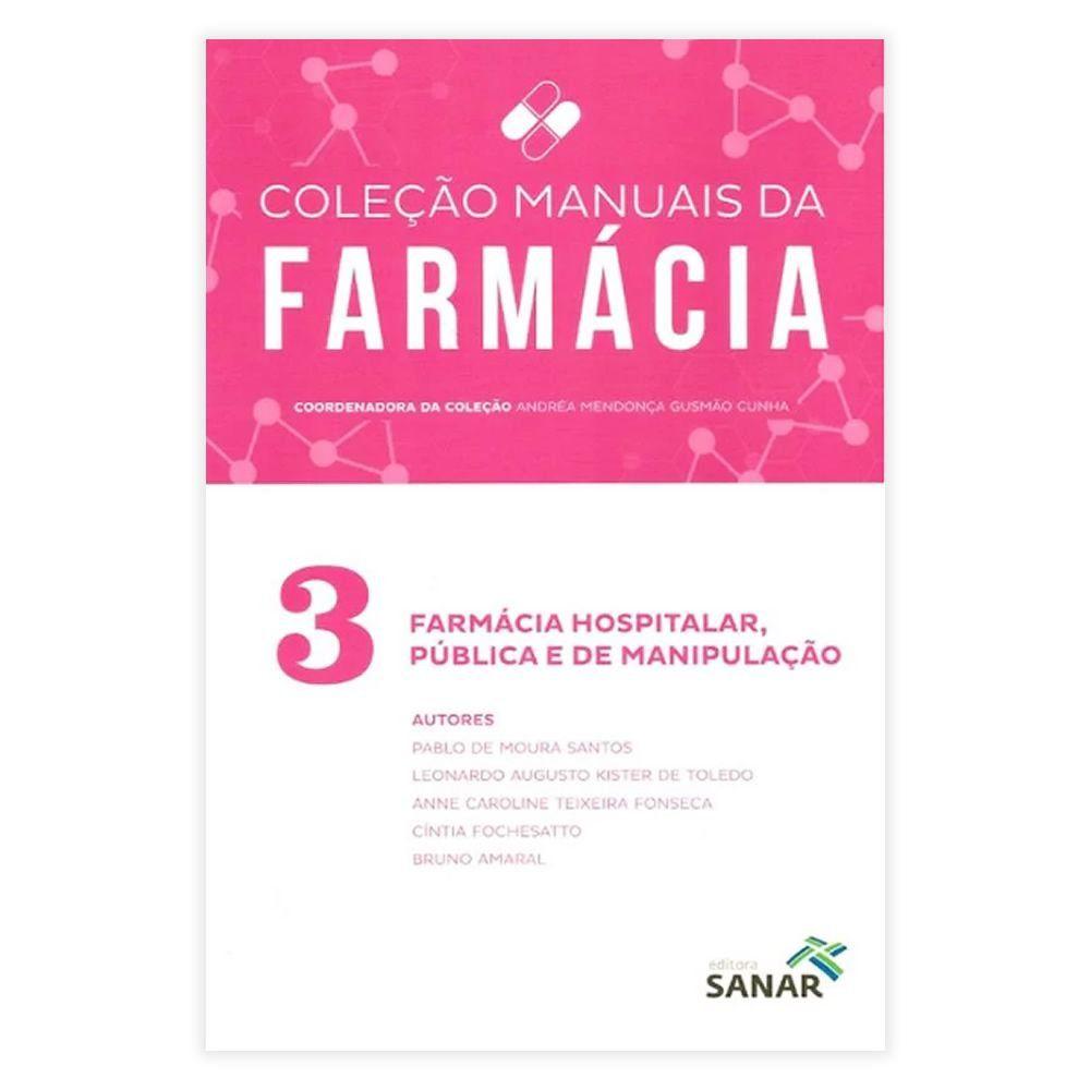 Livro - Farmácia Hospitalar, Pública e de Manipulação - Coleção Manuais de Farmácia Volume 3