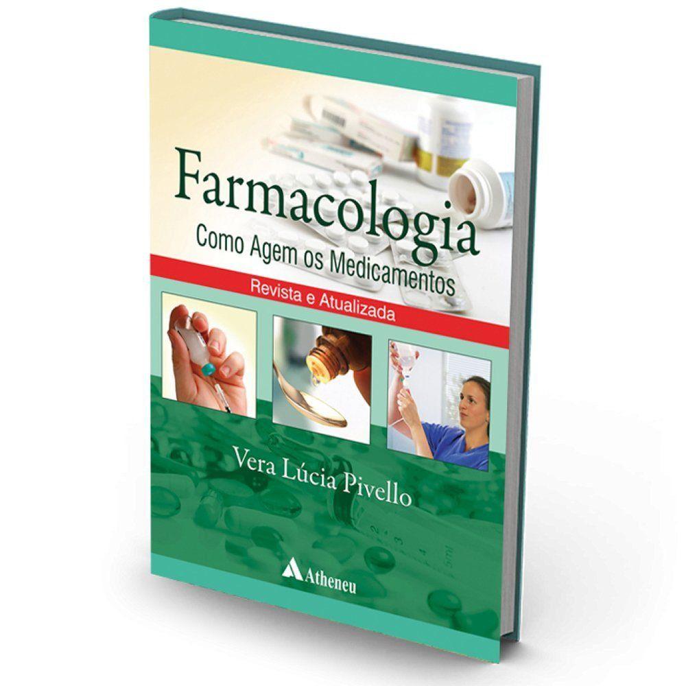 Livro - Farmacologia - Como Agem Os Medicamentos - Edição Revista e Atualizada 2017