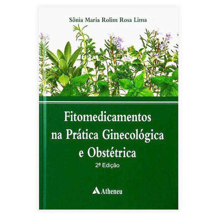 Livro - Fitomedicamentos Na Prática Ginecológica e Obstétrica 2ª Edição