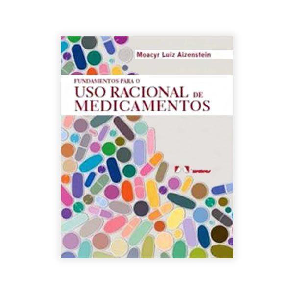 Livro - Fundamentos para o Uso Racional de Medicamentos 1ª Edição