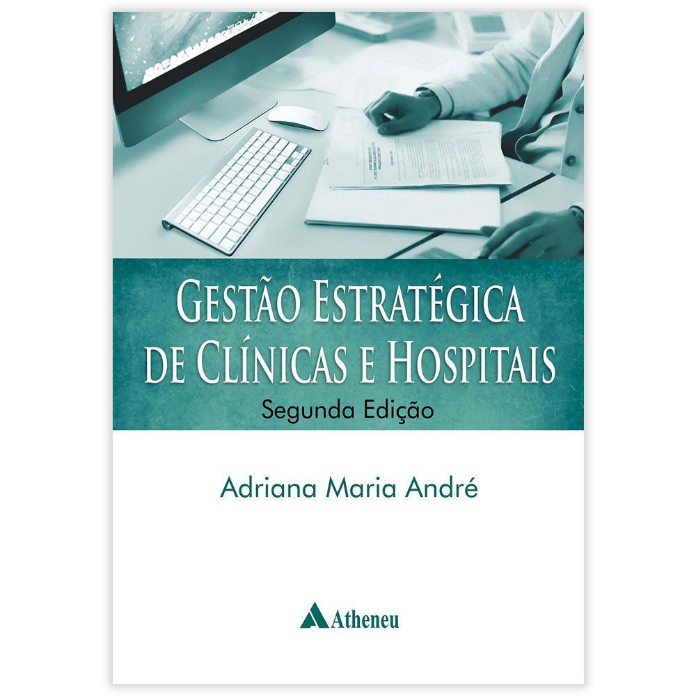 Livro - Gestão Estratégica de Clínicas e Hospitais - 2ª Edição