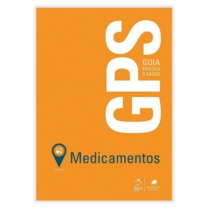 Livro - GPS Medicamentos - Guia Prático em Saúde 1ª Edição