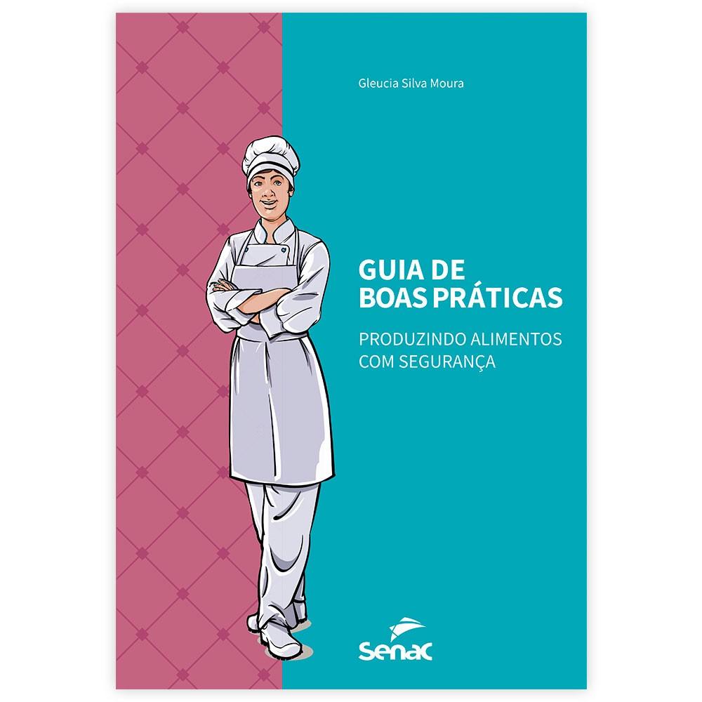 Livro - Guia de Boas Práticas: Produzindo Alimentos com Segurança 1ª Edição