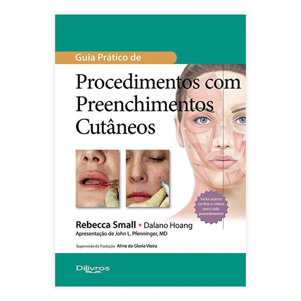 Livro - Guia Prático de Procedimentos com Preenchimentos Cutâneos 1ª Edição