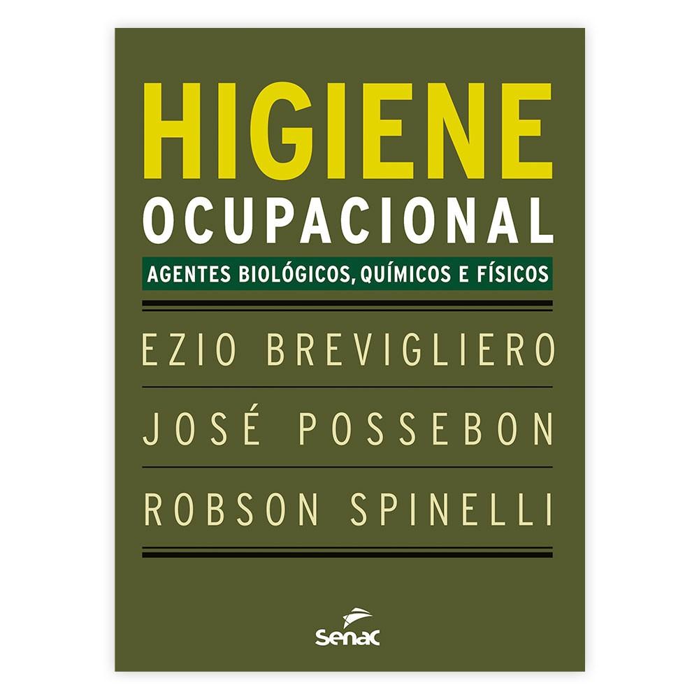 Livro - Higiene Ocupacional: Agentes Biológicos, Químicos e Físicos 10ª Edição